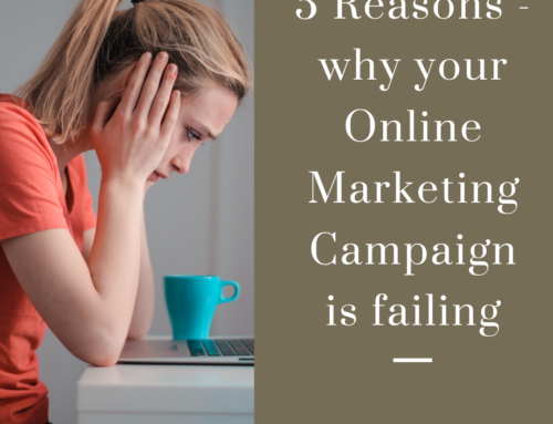 5 Reasons why your Online Marketing Campaign is failing